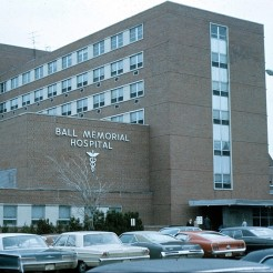 Ball Memorial Hospital, 1973, DMR Photo